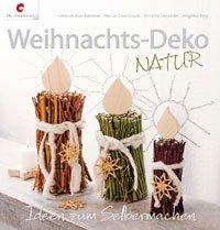 Weihnachtsdeko aus naturmaterialien basteln for Weihnachtliches basteln mit naturmaterialien