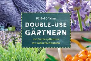 Gewinnen Sie 5x1 Ratgeber «Double-Use-Gärtnern»!